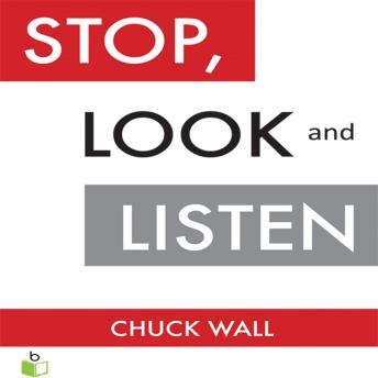 Stop, Look, and Listen: The Customer CEO Business Fable About How to Profit from the Power of Your Customers, Chuck Wall