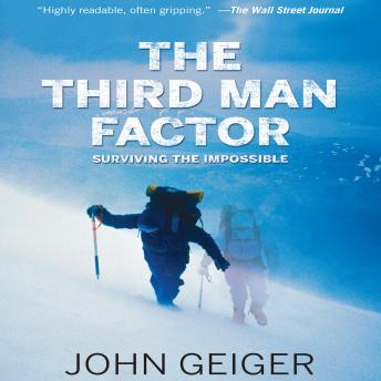 Third Man Factor: Surviving the Impossible, John Geiger