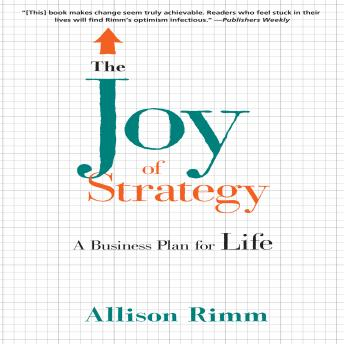 Joy of Strategy: A Business Plan fo Life, Allison Rimm