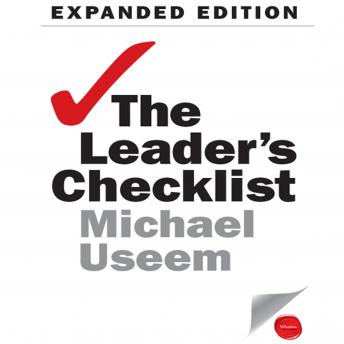 Leader's Checklist, Expanded Edition: 15 Mission-Critical Principles, Michael Useem