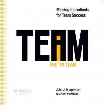 I in Team: Missing Ingredients for Team Success, Michael McMillian, John Murphy