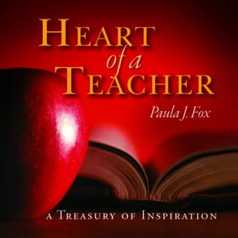 Heart a Teacher: A Treasury of Inspiration, Paula J. Fox