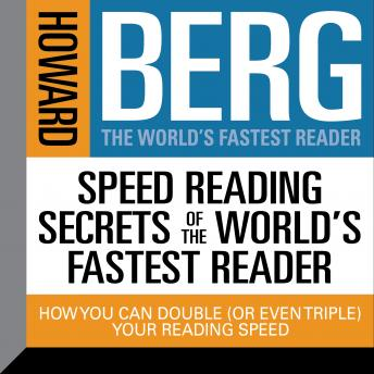 Speed Reading Secrets the World's Fastest Reader: How you could Double (or even triple) Your Reading Speed