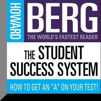 Student Success System: How to Get an, Howard Stephen Berg