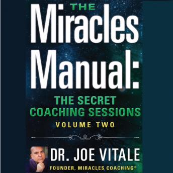Miracles Manual Volume 2: The Secret Coaching Sessions