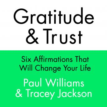 Gratitude and Trust: Six Affirmations That Will Change Your Life details