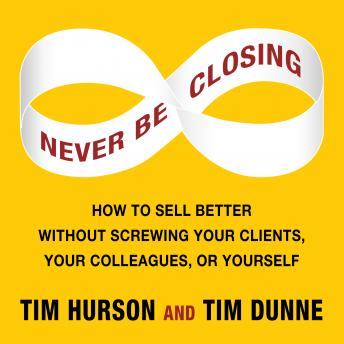 Never Be Closing, Tim Dunne, Tim Hurson