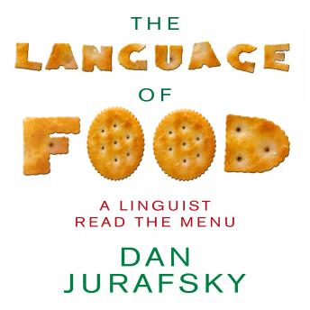 Download Language of Food: A Linguist Reads the Menu by Dan Jurafsky
