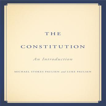 Constitution: An Introduction, Luke Paulsen, Michael Stokes Paulsen