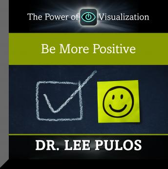 Be More Positive, Lee Pulos