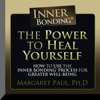 Power to Heal Yourself: How to use the Inner Bonding Process For Greater  Well-Being, Margaret Paul