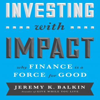 Investing With Impact: Why Finance is a Force for Good sample.