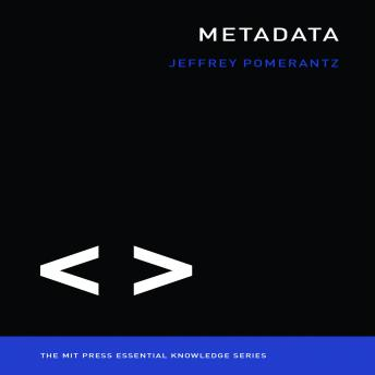 Metadata: The MIT Press Essential Knowledge series, Jeffrey Pomerantz