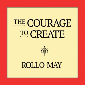 Courage to Create, Rollo May