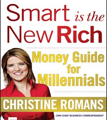 Smart is the New Rich: Money Guide for Millennials, Christine Romans