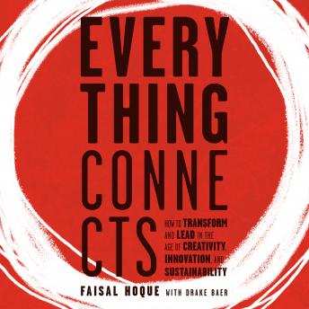 Everything Connects: How to Transform and Lead in the Age of Creativity, Innovation, and Sustainability: How to Transform and Lead in the Age of Creativity, Innovation and Sustainability sample.