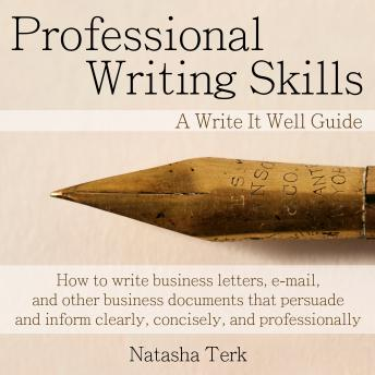 Professional Writing Skills: A Write It Well Guide, Natasha Terk