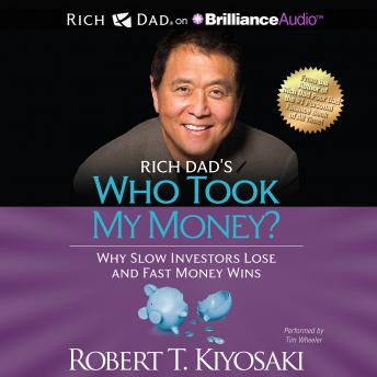 Rich Dad's Who Took My Money?, Robert T. Kiyosaki