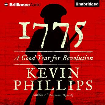 Download 1775: A Good Year for Revolution by Kevin Phillips