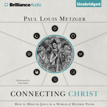 Connecting Christ, Paul Louis Metzger