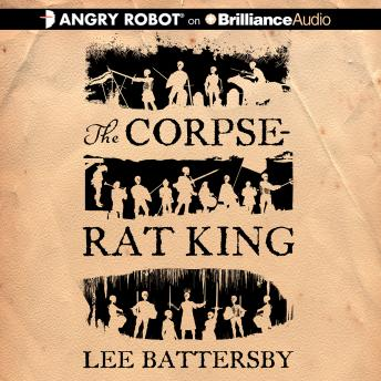 Corpse-Rat King,, Lee Battersby