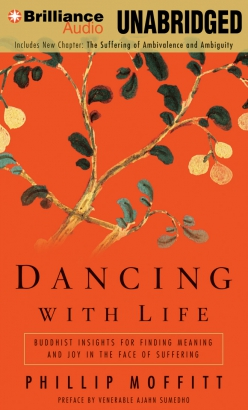 Dancing with Life, Phillip Moffitt