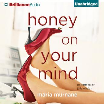 Honey on Your Mind, Maria Murnane