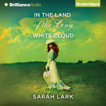 In the Land of the Long White Cloud, Sarah Lark