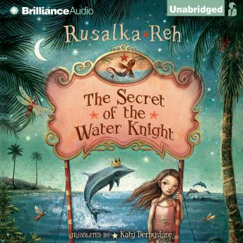 Secret of the Water Knight, Rusalka Reh