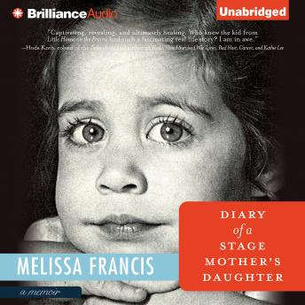Diary of a Stage Mother's Daughter, Melissa Francis