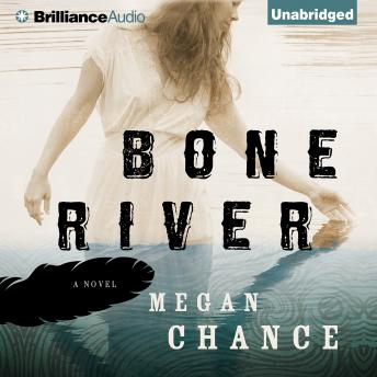 Bone River, Megan Chance