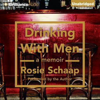 Drinking with Men, Rosie Schaap