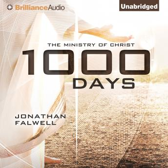 Download 1000 Days: The Ministry of Christ by Jonathan Falwell