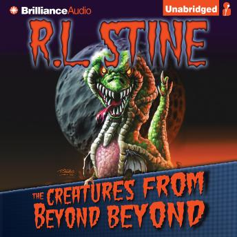 Creatures from Beyond Beyond, R. L. Stine