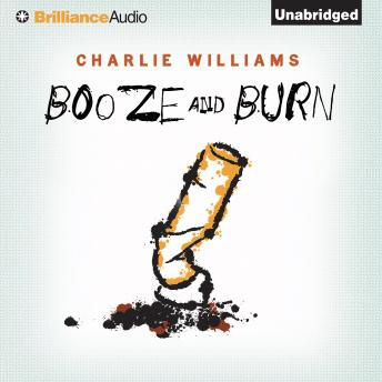 Booze and Burn, Charlie Williams