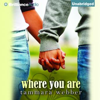 Where You Are, Tammara Webber