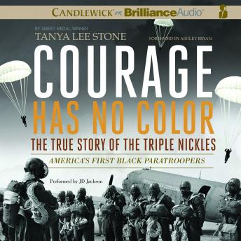 Courage Has No Color, The True Story of the Triple Nickles, Tanya Lee Stone