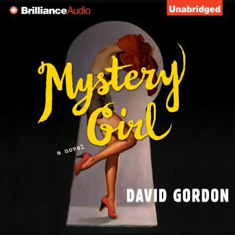 Mystery Girl: A Novel, David Gordon