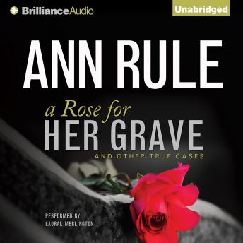 Rose for Her Grave, Ann Rule