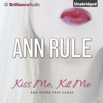 Kiss Me, Kill Me, Ann Rule