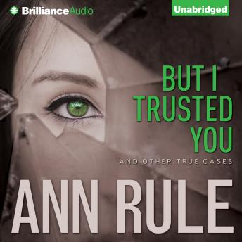 But I Trusted You, Ann Rule