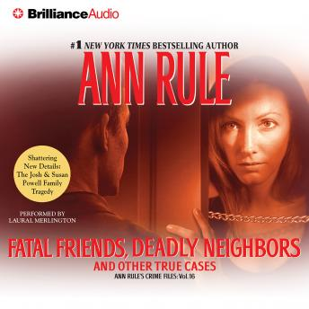 Fatal Friends, Deadly Neighbors, Audio book by Ann Rule