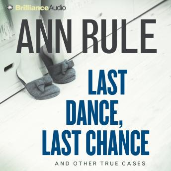 Last Dance, Last Chance: And Other True Cases, Ann Rule