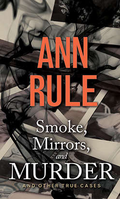 Download Smoke, Mirrors, and Murder by Ann Rule