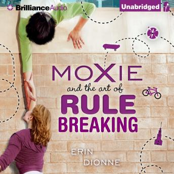 Moxie and the Art of Rule Breaking: A 14-Day Mystery, Erin Dionne