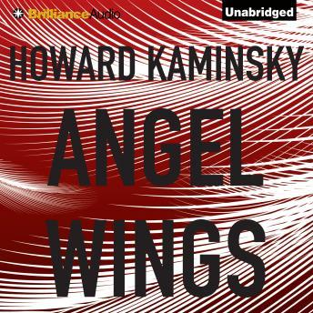 Angel Wings, Howard Kaminsky