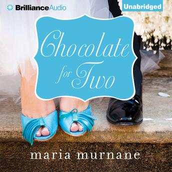 Chocolate for Two, Maria Murnane