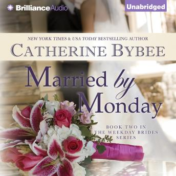 Married by Monday, Catherine Bybee