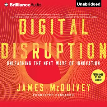 Digital Disruption, James McQuivey