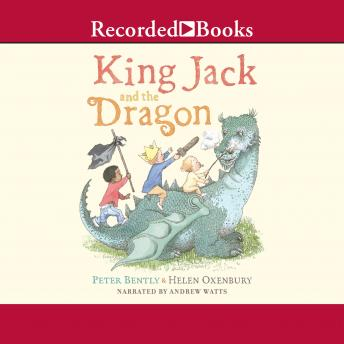 King Jack and the Dragon, Peter Bently